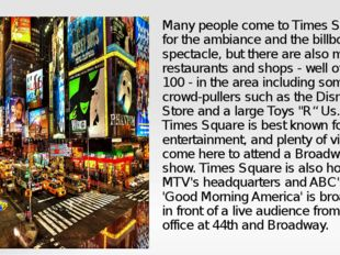 Many people come to Times Square for the ambiance and the billboards spectacl