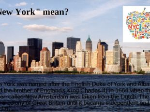 """New York"" mean? New York was named after the English Duke of York and Albany"