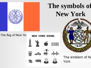 The symbols of New York The flag of New York The emblem of New York