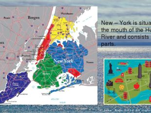 New – York is situated at the mouth of the Hudson River and consists of 5 par