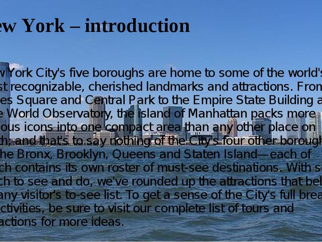 New York – introduction New York City's five boroughs are home to some of the...