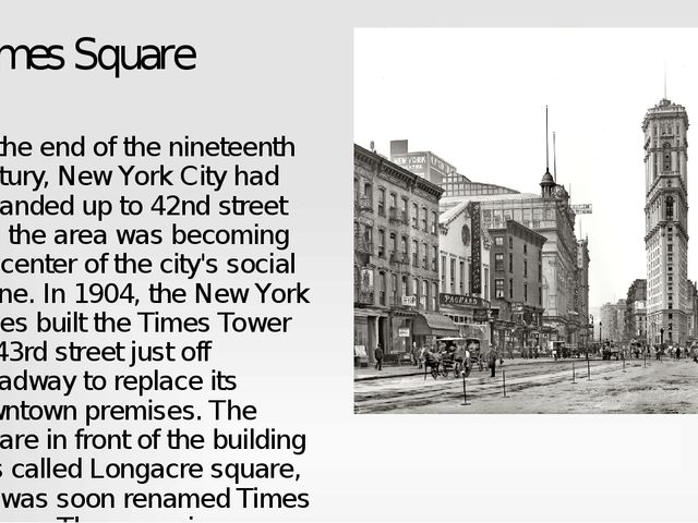 Times Square By the end of the nineteenth century, New York City had expanded...