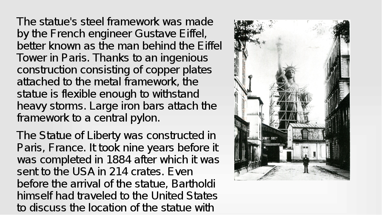 The statue's steel framework was made by the French engineer Gustave Eiffel,...