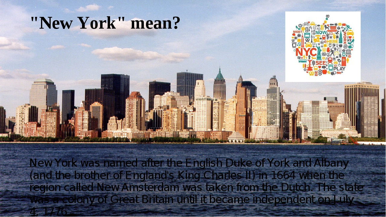 """New York"" mean? New York was named after the English Duke of York and Albany..."