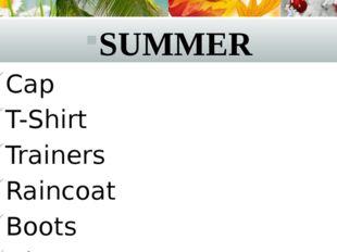 SUMMER Cap T-Shirt Trainers Raincoat Boots Gloves