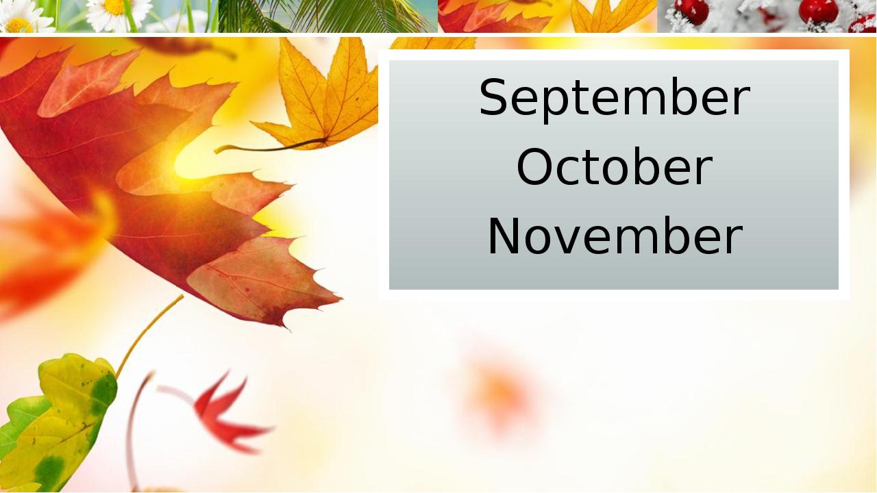 September October November