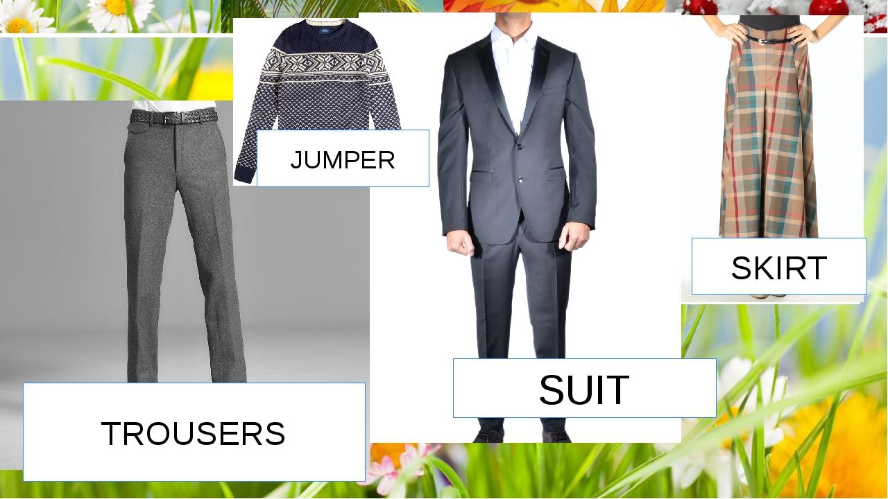 TROUSERS JUMPER SUIT SKIRT
