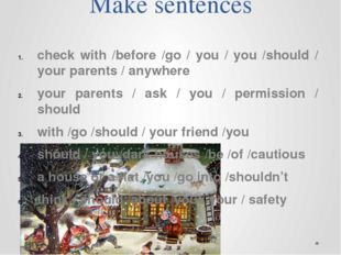 Make sentences check with /before /go / you / you /should / your parents / an