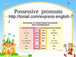 Possessive pronouns http://tonail.com/express-english-7/