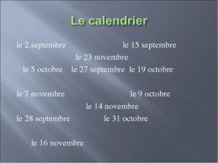 le 2 septembre le 15 septembre le 23 novembre le 5 octobre le 27 septembre le