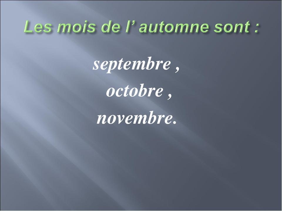 septembre , octobre , novembre.