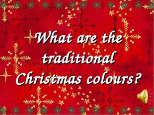 What are the traditional Christmas colours?