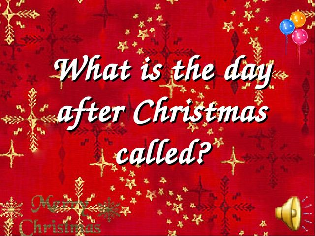 What is the day after Christmas called?