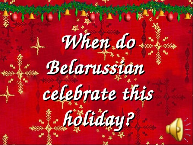 When do Belarussian celebrate this holiday?
