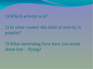 1) Which activity is it? 2) In what country this kind of activity is popular?