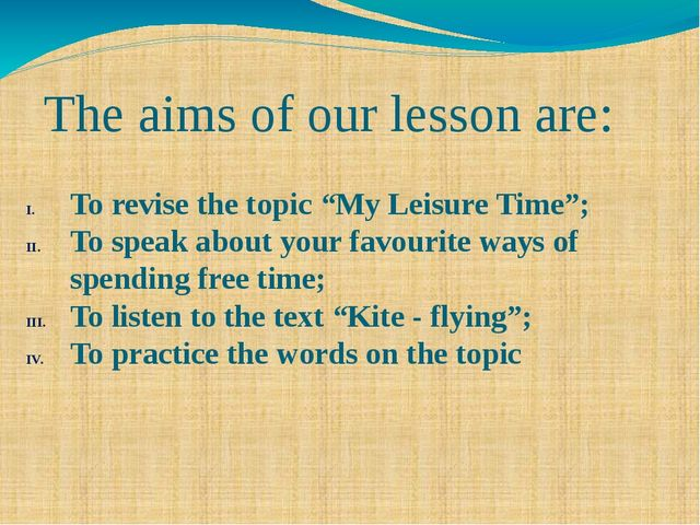 """The aims of our lesson are: To revise the topic """"My Leisure Time""""; To speak a..."""