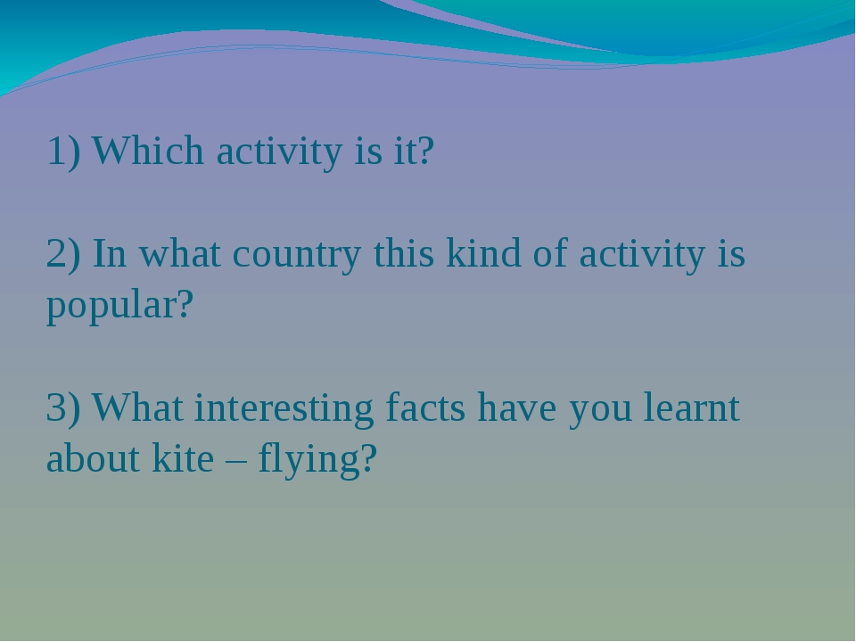 1) Which activity is it? 2) In what country this kind of activity is popular?...