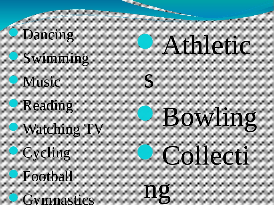 Dancing Swimming Music Reading Watching TV Cycling Football Gymnastics Athlet...