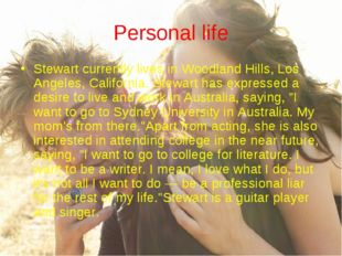 Personal life Stewart currently lives in Woodland Hills, Los Angeles, Califor