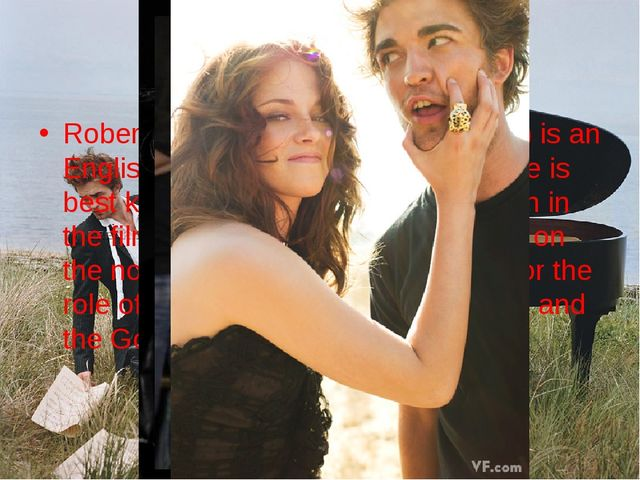 Robert Pattinson Robert Pattinson (born 13 May 1986) is an English actor, mod...