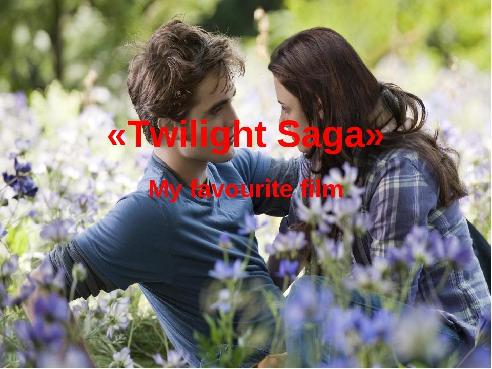 «Twilight Saga» My favourite film