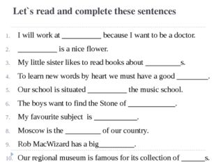 Let`s read and complete these sentences I will work at __________ because I w