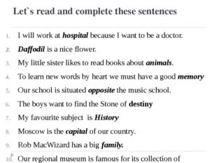 Let`s read and complete these sentences I will work at hospital because I wan