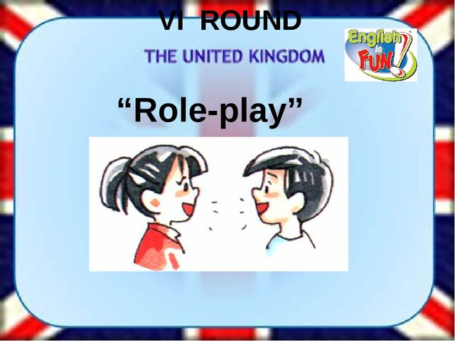 "VI ROUND ""Role-play"""