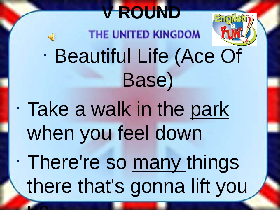 V ROUND Beautiful Life (Ace Of Base) Take a walk in the park when you feel do...