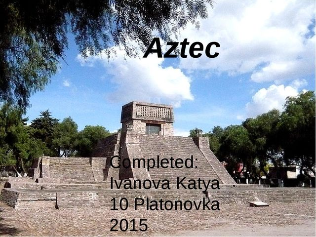 Aztec Completed: Ivanova Katya 10 Platonovka 2015
