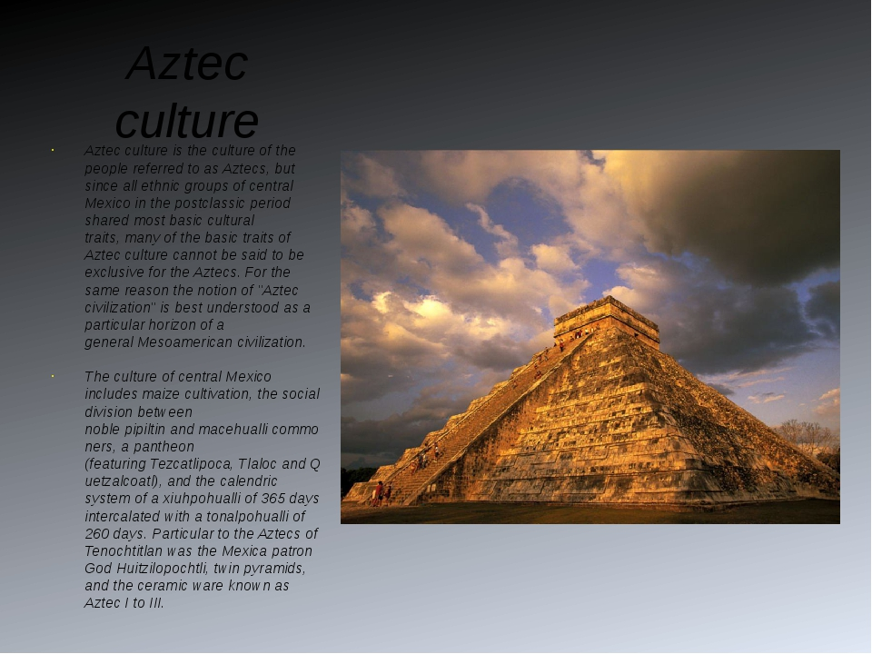 Aztec culture Aztec culture is the culture of the people referred to as Aztec...