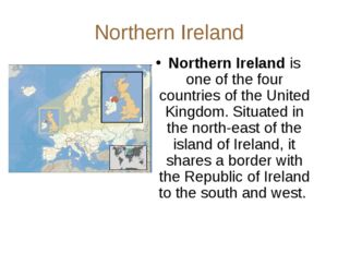 Northern Ireland Northern Ireland is one of the four countries of the United