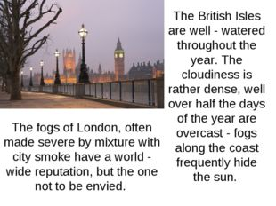 The fogs of London, often made severe by mixture with city smoke have a world