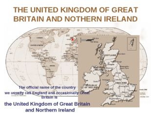 THE UNITED KINGDOM OF GREAT BRITAIN AND NOTHERN IRELAND The official name of