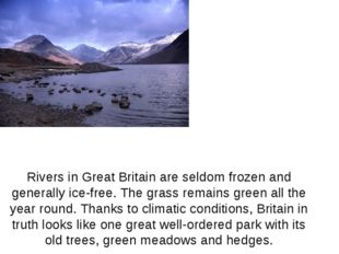 Rivers in Great Britain are seldom frozen and generally ice-free. The grass r