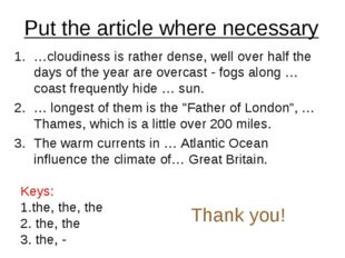 Put the article where necessary …cloudiness is rather dense, well over half t