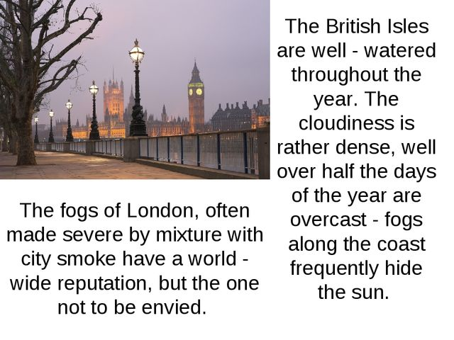 The fogs of London, often made severe by mixture with city smoke have a world...