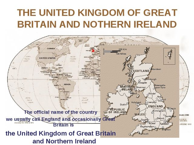 THE UNITED KINGDOM OF GREAT BRITAIN AND NOTHERN IRELAND The official name of...