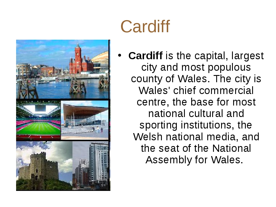Cardiff Cardiff is the capital, largest city and most populous county of Wal...