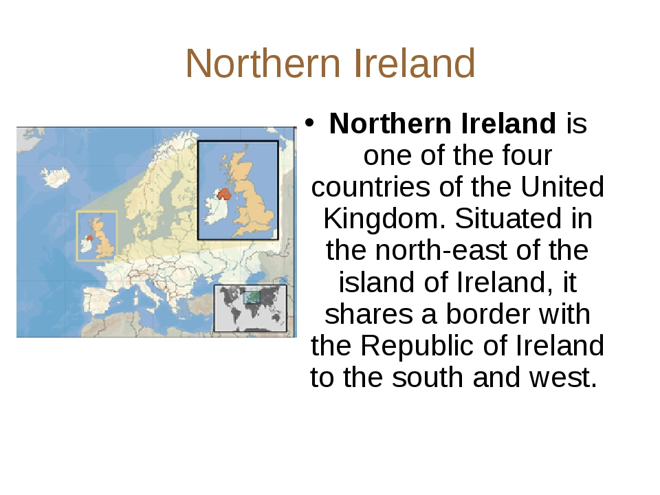 Northern Ireland Northern Ireland is one of the four countries of the United...