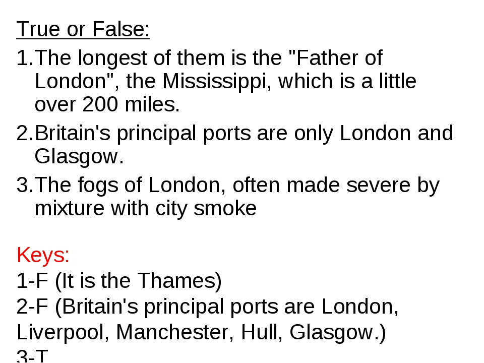 "True or False: The longest of them is the ""Father of London"", the Mississippi..."