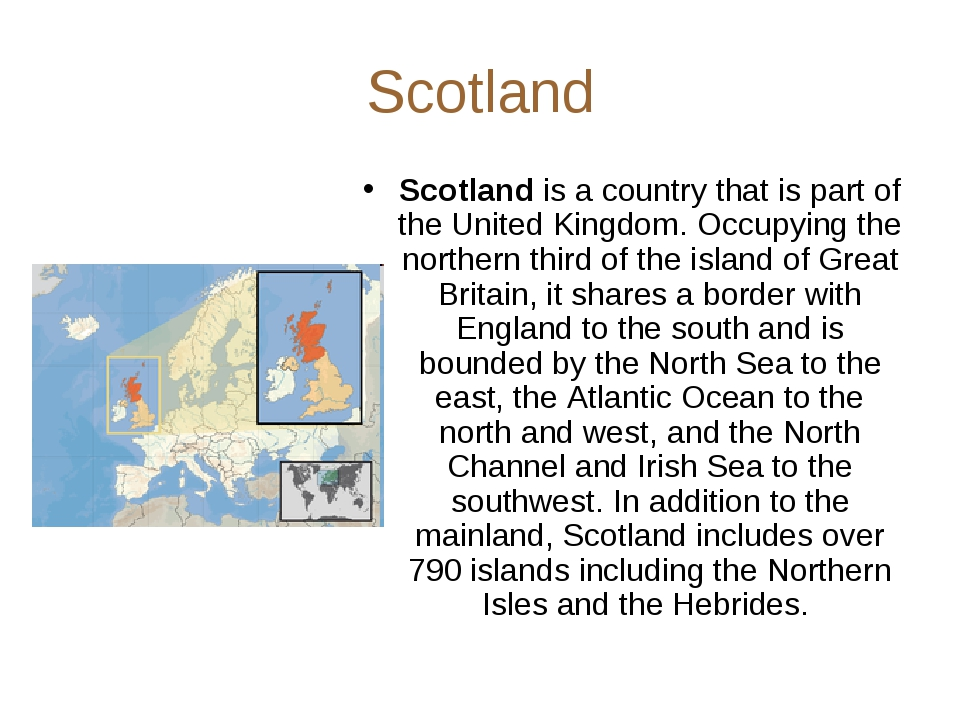 Scotland Scotland is a country that is part of the United Kingdom. Occupying...