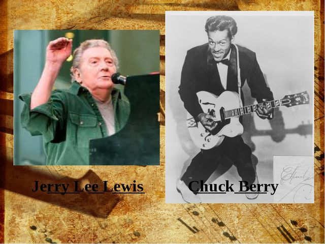 ____ __ ____ ____ ____ Jerry Lee Lewis Chuck Berry