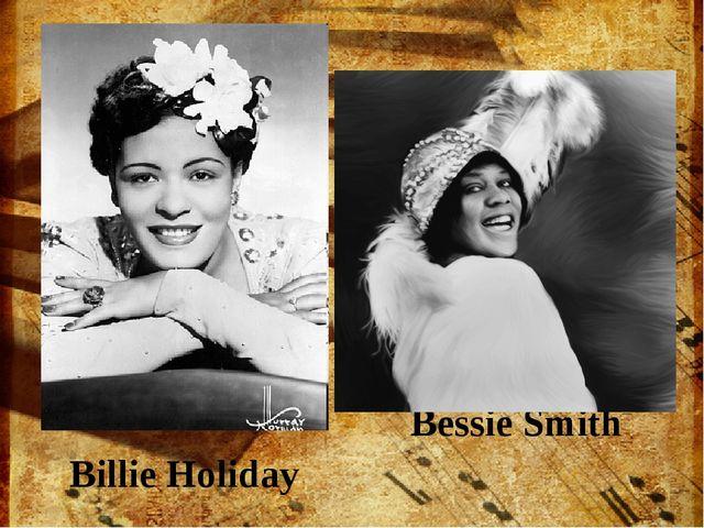 Bessie Smith Billie Holiday