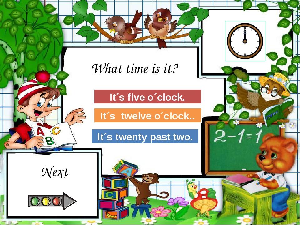 Try Again Great Job! It´s five o´clock. It´s twelve o´clock.. Try Again It´s...