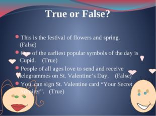 True or False? This is the festival of flowers and spring. (False) One of th