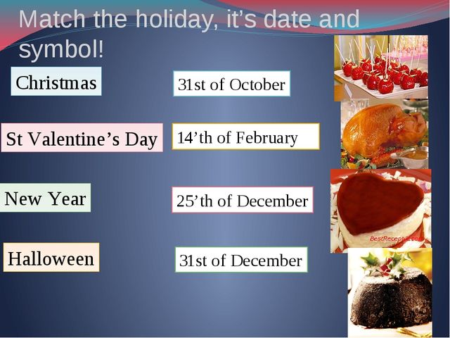 Match the holiday, it's date and symbol! Christmas New Year St Valentine's Da...
