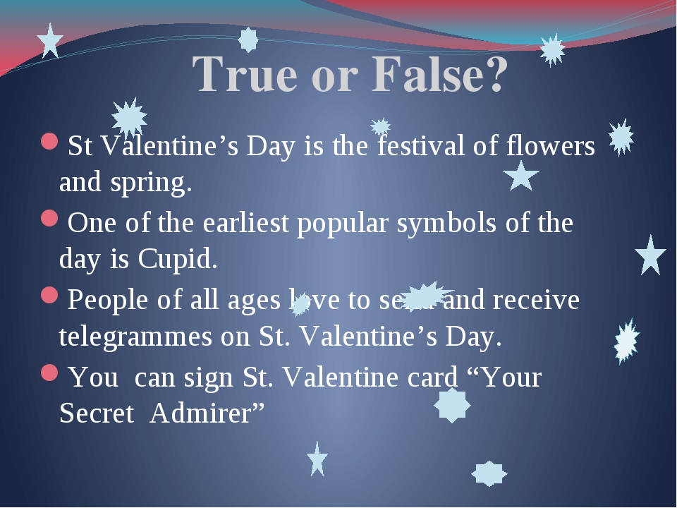 True or False? St Valentine's Day is the festival of flowers and spring. One...