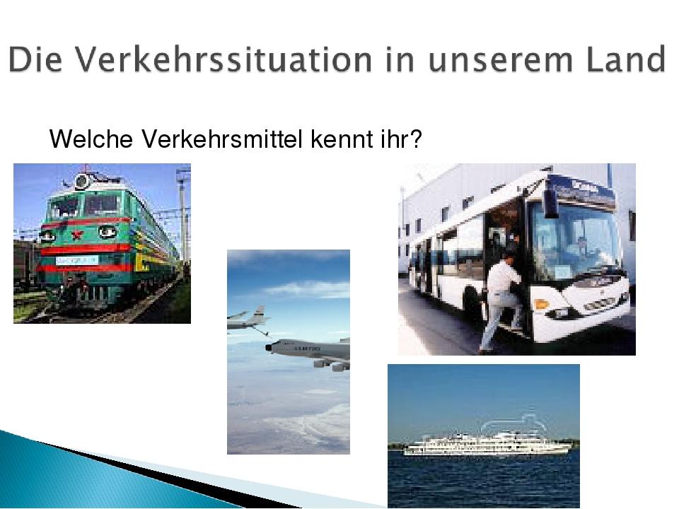 Welche Verkehrsmittel kennt ihr?
