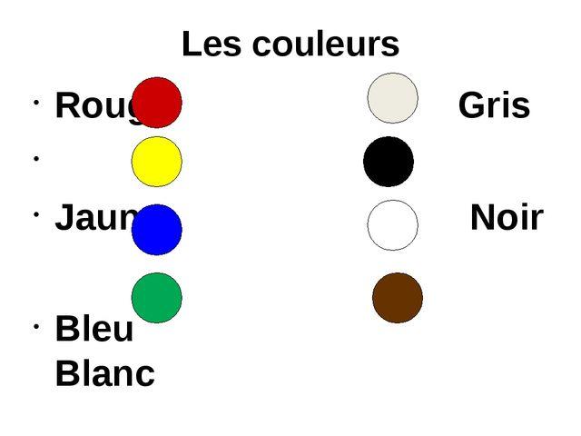 Les couleurs Rouge Gris Jaune Noir Bleu Blanc Vert Marron